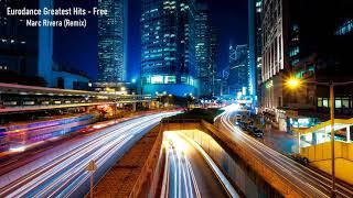 Eurodance Greatest Hits - Free (Marc Rivera Remix)