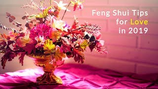 9 Feng Shui Tips for Love in 2019
