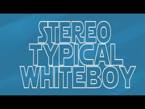 StereoTypicalWhiteBoy Intro