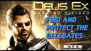 """Deus Ex: Mankind Divided! """"Find and Protect the Delegates"""""""