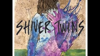 """SHIVERTWINS - """"DRAINED"""""""