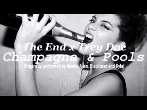 Champagne & Pools (cover) The End ft. Trey Doe