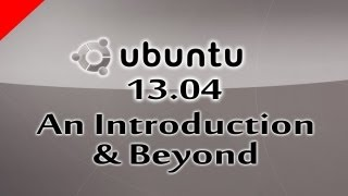 (Part 6) Ubuntu 13.04 Linux Based Free Operating System An Introduction