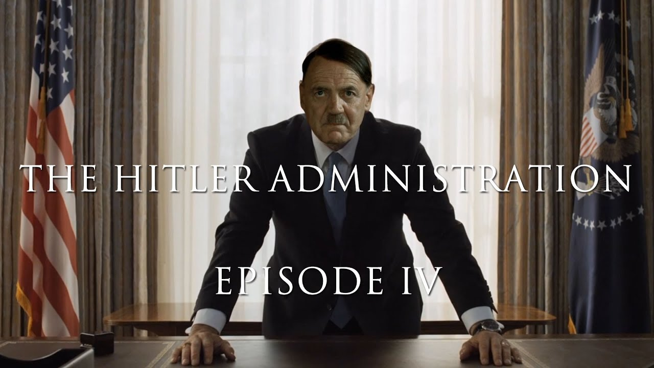 The Hitler Administration: Episode IV