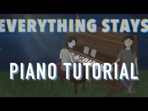 Everything Stays Piano Tutorial