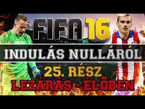 INDULÁS NULLÁRÓL #25 - FIFA 16 ULTIMATE TEAM [LEZÁRÁS - ÉLŐBEN]