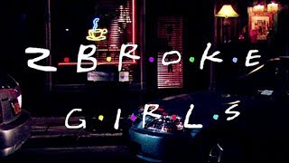 2 Broke Girls Opening | Friends Style | HD