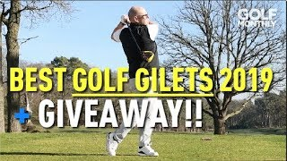 Best Golf Gilets 2019 + GIVEAWAY!! Golf Monthly