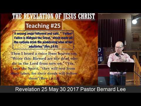 Revelation 25 July 30 2017 Pastor Bernard Lee