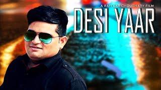Desi Yaar ॥ Raju Punjabi || Sonu Kashyap || Sara Jain || New Haryanvi songs 2017
