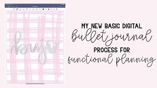 My New Basic Digital Bullet Journal Process for Functional Planning