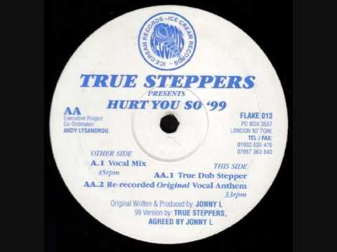 True Steppers - Hurt You So '99