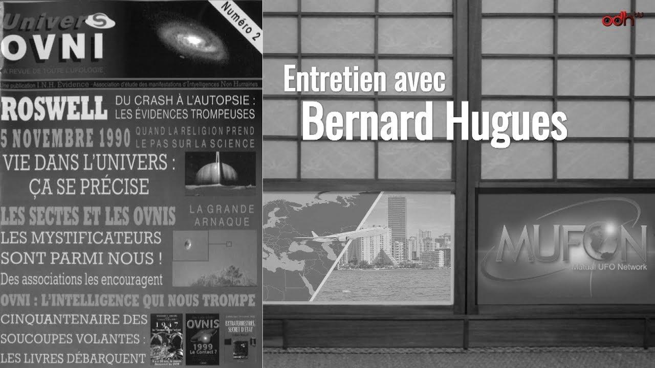 Ce que pense un ufologue - Bernard Hugues