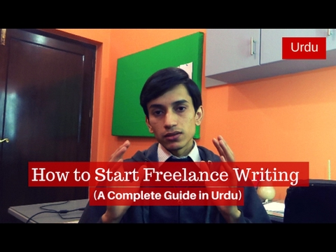 How to Start Freelance Writing [A Complete Guide in Urdu]