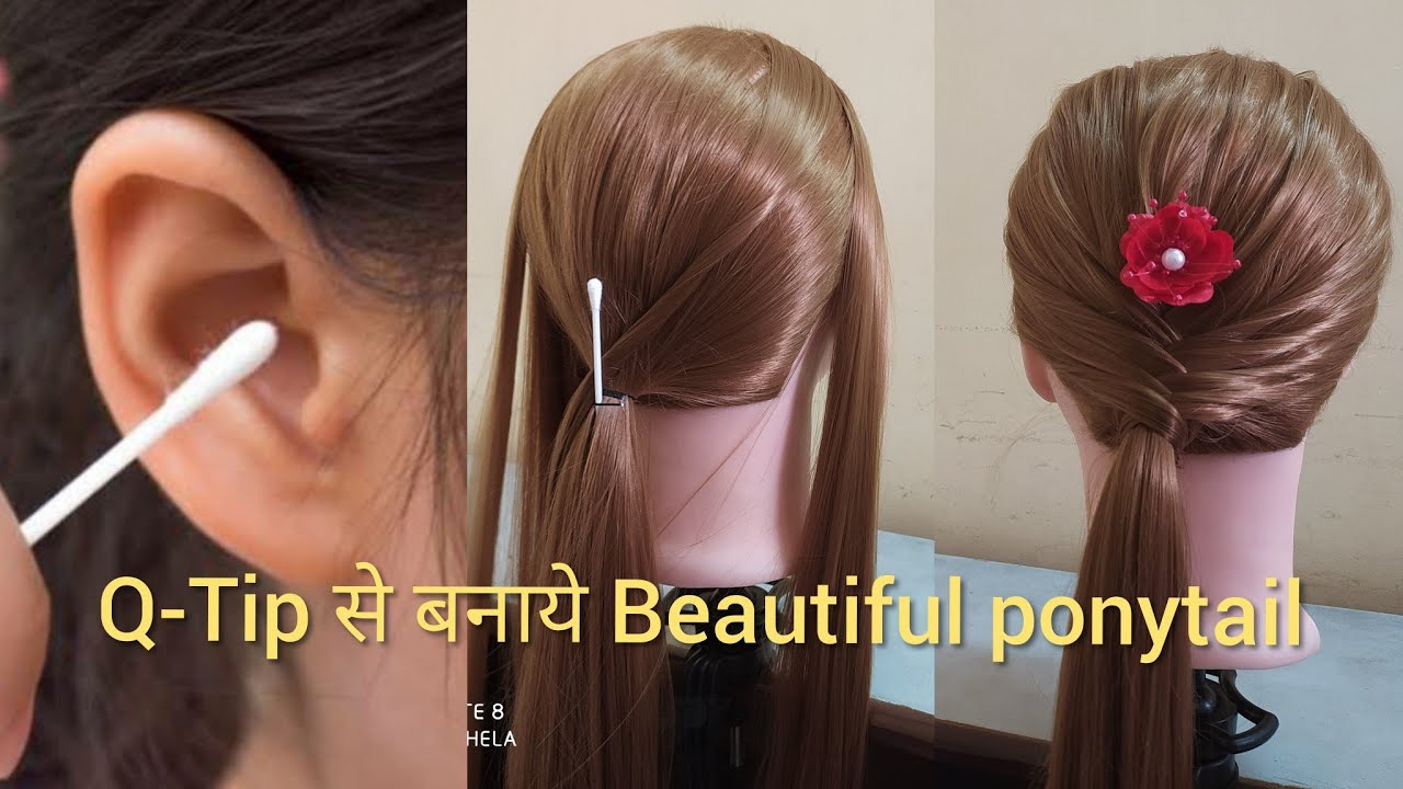 Q-Tip से बनाये Beautiful ponytail  hairstyle for everyday
