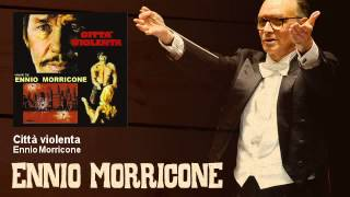 Ennio Morricone - Città violenta - Città Violenta (1970)