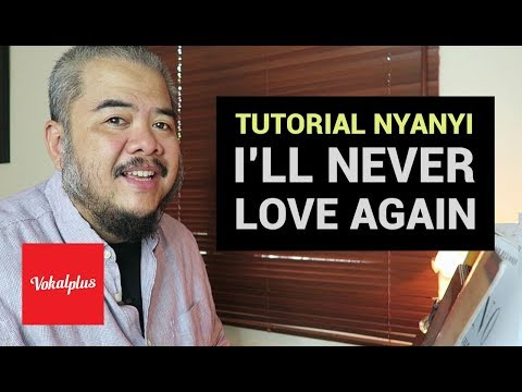 Tutorial Nyanyi - I'll Never Love Again [Long Video]