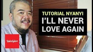 Tutorial Nyanyi - I'll Never Love Again [Long Video]