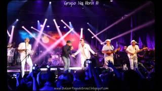 Grupo Na Hora H - Meio Assim Sem Jeito ♪♫ (DVD 2013)