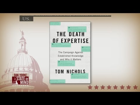 "2/22: Tom Nichols details new book ""The Death of Expertise"" on State of Mind"