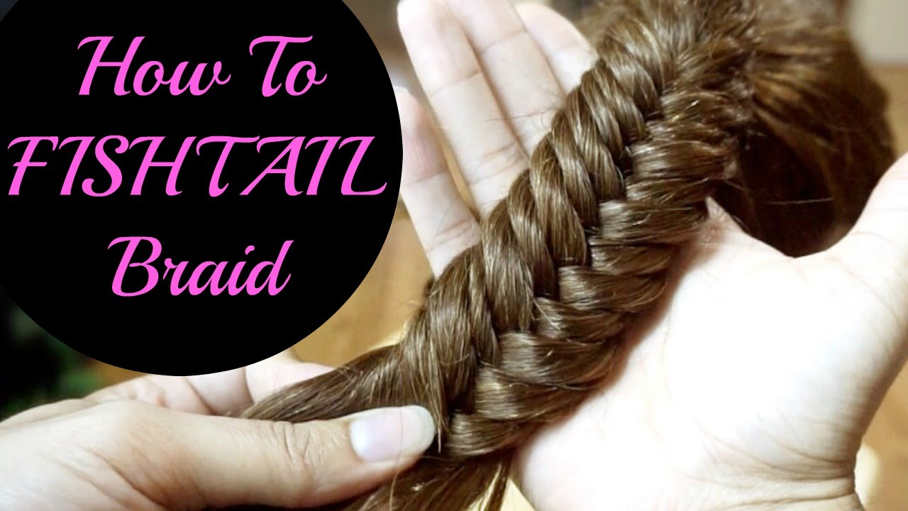 How To Do A Fishtail Braid Youtube