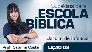 EB | Jardim de Infância | Lição 09 - O amigo que ouviu a voz de Deus | Prof. Sabrina Costa