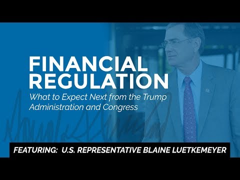 Financial Regulation: What to Expect Next from the Trump Administration and Congress