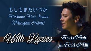 Gambar cover Lyrics もしもまたいつか | Moshimo Mata Itsuka | Mungkin Nanti Japan ver. | Ariel Noah Feat Ariel Nidji