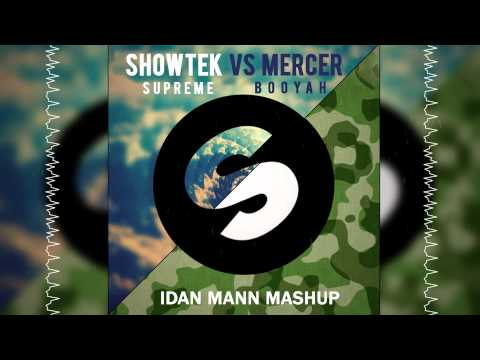 Showtek VS Mercer - Supreme Booyah (Idan...