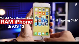 Biar iPhone Ngebut! Cara Clear RAM Memory di iOS 13 by iTechlife