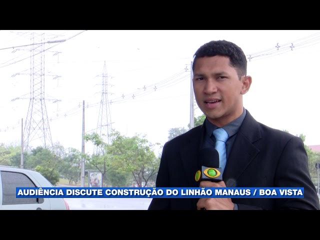 Audiência na ALEAM discute construção do linhão de Tucuruí entre Manaus e Boa Vista
