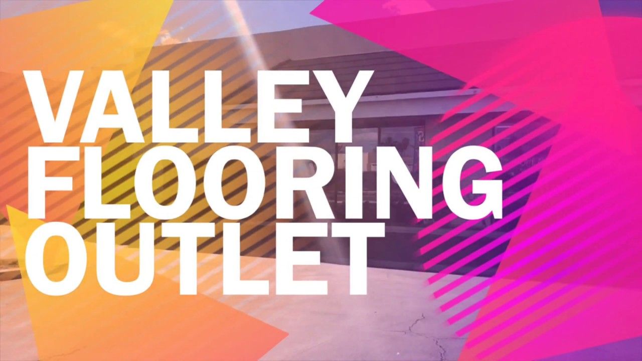Valley Flooring Outlet Canoga Park California Your Direct