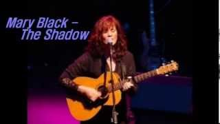 Watch Mary Black The Shadow video