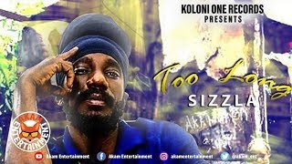 Sizzla - Too Long [Elevation Riddim] May 2019