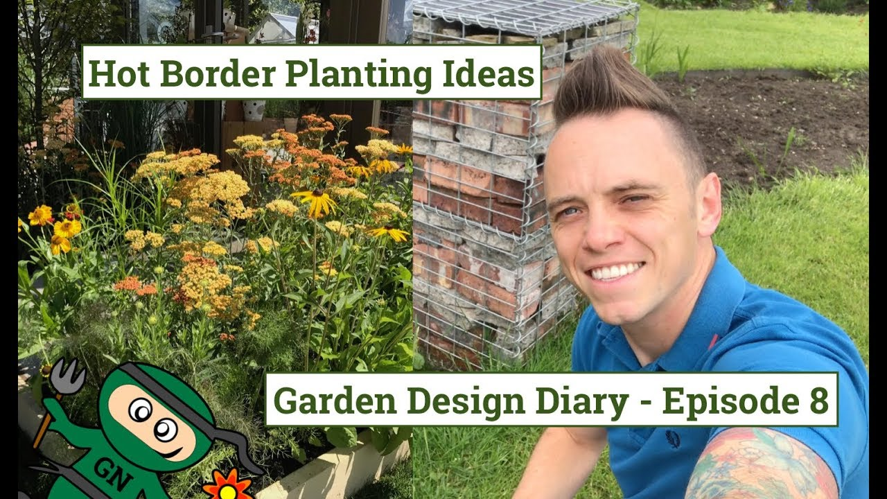 Garden Design Diary 8 Hot Border Planting Ideas Youtube