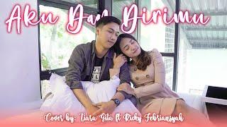 Download Aku Dan Dirimu - Ari Lasso ft Bunga Citra Lestari | Cover by Tiara Gita ft Ricky Febriansyah