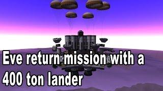 Eve Sea Level Return - Kerbal Space Program - 400 ton lander!