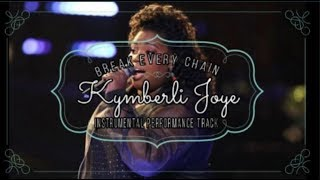 Kymberli Joye - Break Every Chain - Instrumental Performance Cover