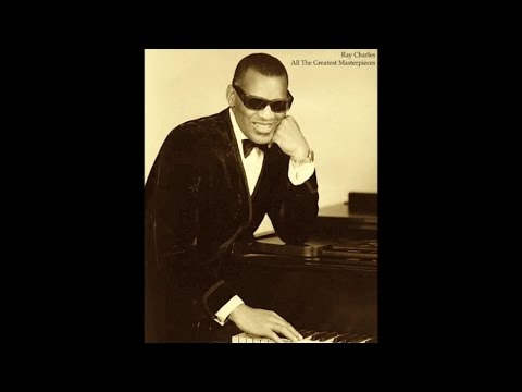 Ray Charles - All the Greatest Masterpieces (Fantastic Classics R&B Songs) [Best Music Experience]
