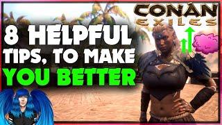 8 HELPFUL TIPS TO MAKE YOU BETTER AT CONAN | Conan Exiles |