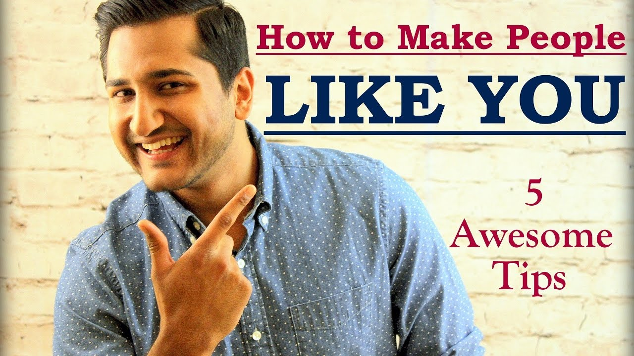 How to Make Someone Like You