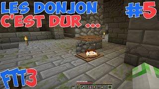 FTT S3 : Donjon avec l'ami Aypierre #5