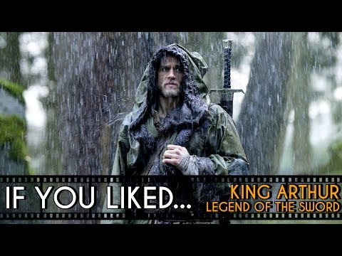 Similar Movies to King Arthur: Legend of the Sword - If You Liked...