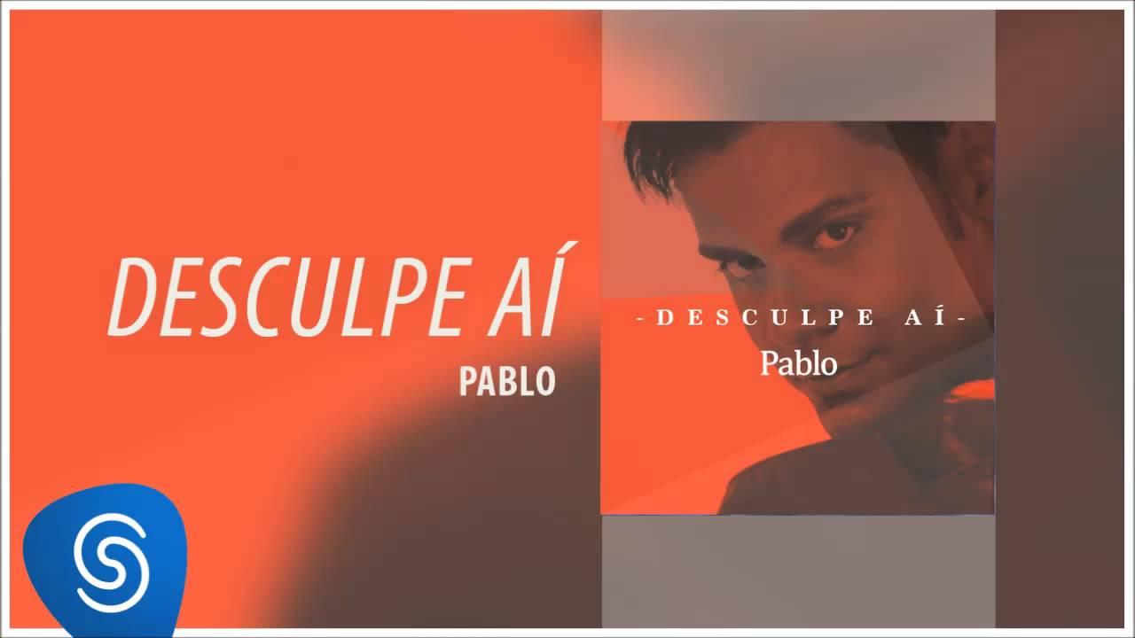 Download Pablo - Desculpe Aí (Áudio Oficial)
