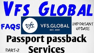 VFS Global | Passport pass back Services | Frequently asked questions | FAQ`S