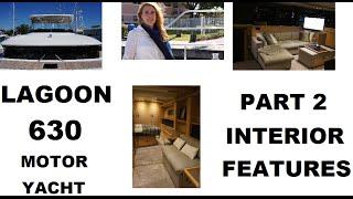 Lagoon 630 Motor Yacht Catamaran Presentation. Part 02 Interior Features