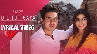Download Dil Tut Gya Lyrical Video | Diler Kharkiya | Dil Tut Gya Lyrics | New Haryanvi Song 2019