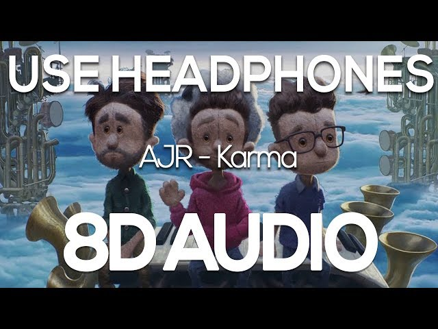 AJR - Karma (8D AUDIO)