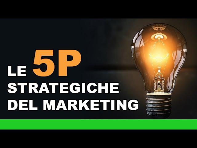 Strategie di Marketing: le 5 P da usare nella tua attività commerciale