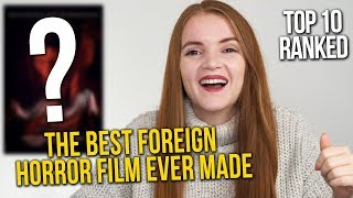 WHAT IS THE BEST FOREIGN HORROR MOVIE OF ALL TIME? | Spookyastronauts